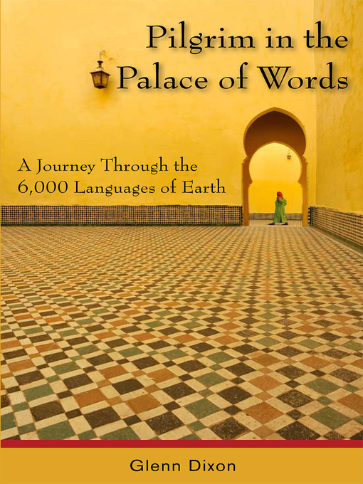 Pilgrim in the Palace of Words (eBook): A Journey Through the 6,000 Languages of Earth