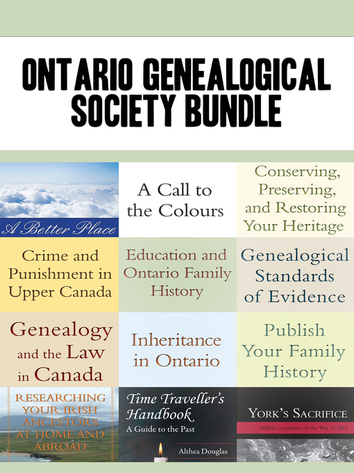 Ontario Genealogical Society Bundle (eBook): A Better Place / A Call to the Colours / Conserving, Preserving, and Restoring Your Heritage / Crime and Punishment in Upper Canada / Education and On