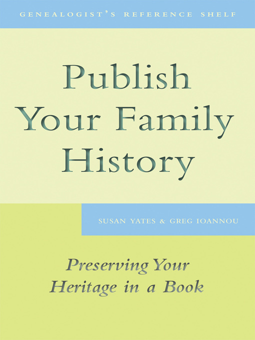 Publish Your Family History (eBook): Preserving Your Heritage in a Book