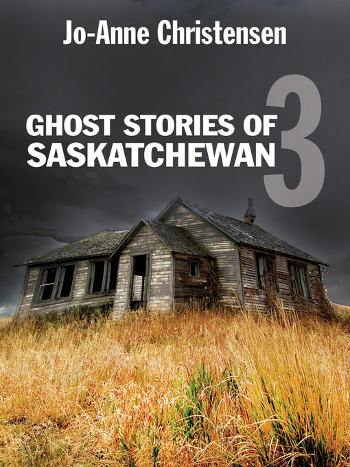 Ghost Stories of Saskatchewan 3 (eBook)