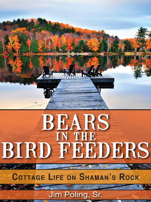 Bears in the Bird Feeders (eBook): Cottage Life on Shaman's Rock