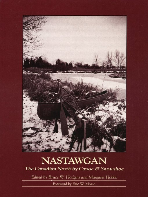 Nastawgan (eBook): The Canadian North by Canoe & Snowshoe