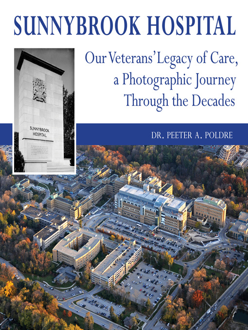 Sunnybrook Hospital (eBook): Our Veterans' Legacy of Care, a Photo Journey Through the Decades