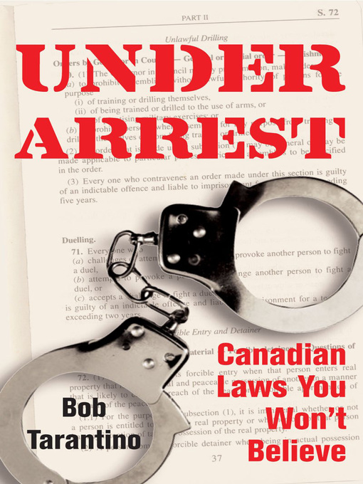 Under Arrest (eBook): Canadian Laws You Won't Believe