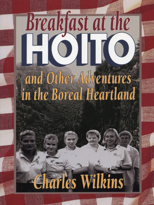 Breakfast at the Hoito (eBook): And Other Adventures in the Boreal Heartland