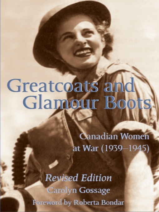 Greatcoats and Glamour Boots (eBook): Canadian Women at War, 1939-1945, Revised Edition