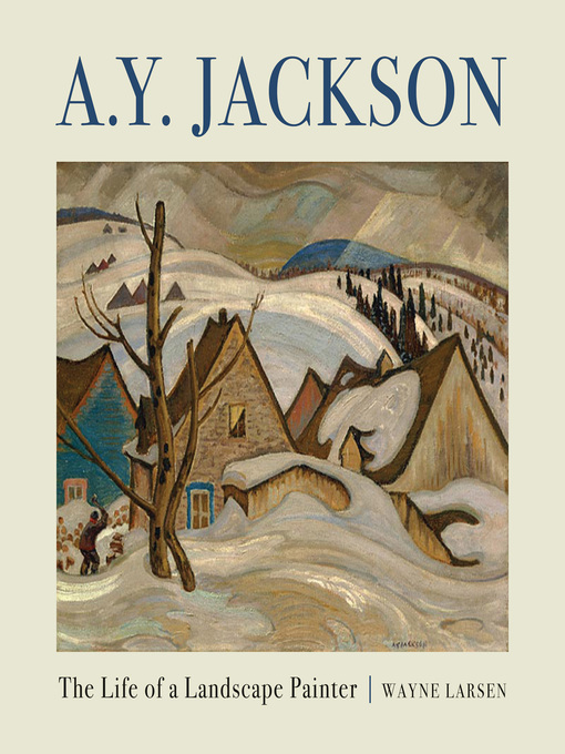 A.Y. Jackson (eBook): The Life of a Landscape Painter