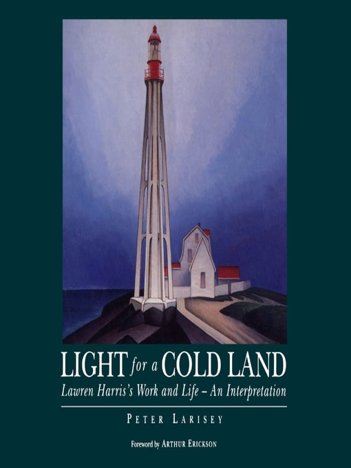 Light for a Cold Land (eBook): Lawren Harris's Life and Work