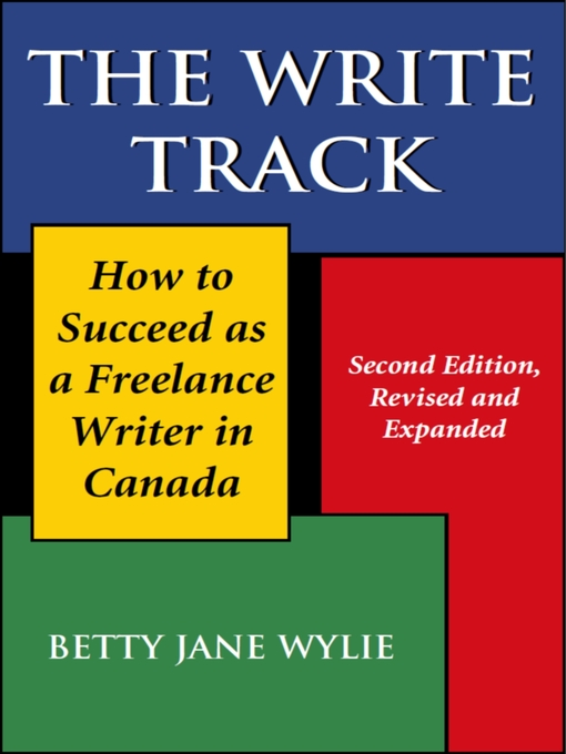 The Write Track (eBook): How to Succeed as a Freelance Writer in Canada