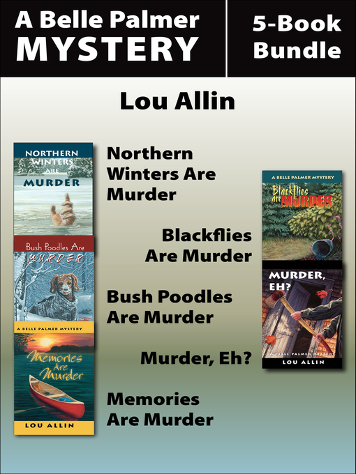 Belle Palmer Mysteries 5-Book Bundle (eBook): Northern Winters Are Murder / Blackflies Are Murder / Bush Poodles Are Murder / Murder Eh? / Memories Are Murder