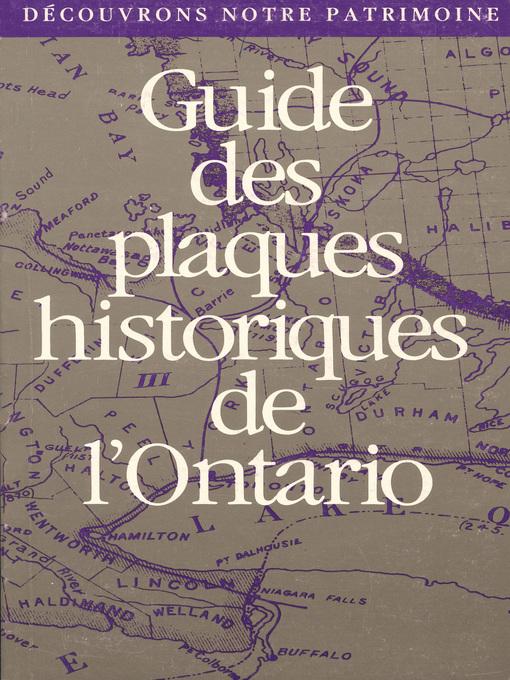 Découvrons Notre Patrimoine (eBook): Guide des plaques historiques de l'Ontario