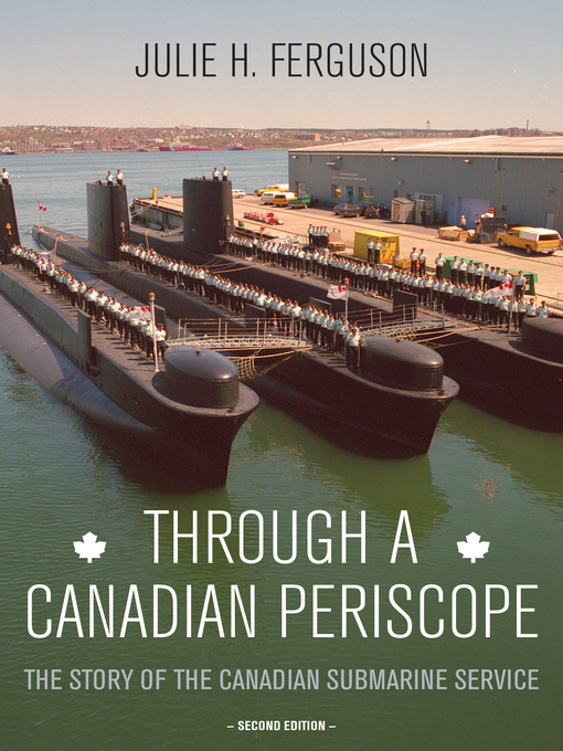 Through a Canadian Periscope (eBook): The Story of the Canadian Submarine Service
