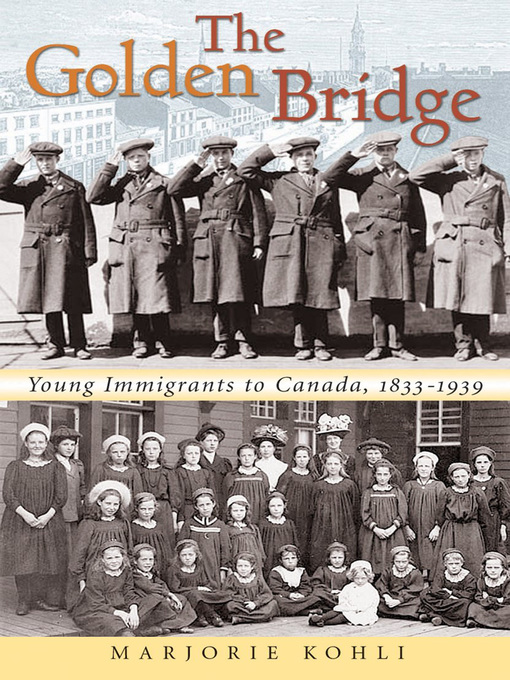The Golden Bridge (eBook): Young Immigrants to Canada, 1833-1939