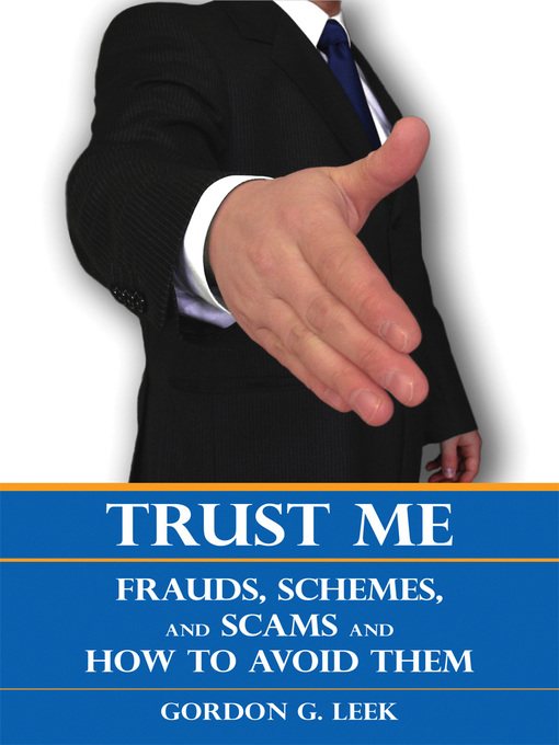 Trust Me (eBook): Frauds, Schemes, and Scams and How to Avoid Them