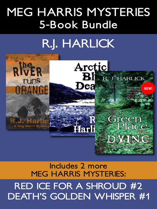 Meg Harris Mysteries 5-Book Bundle (eBook): Death's Golden Whisper / Red Ice for a Shroud / The River Runs Orange / Arctic Blue Death / A Green Place for Dying
