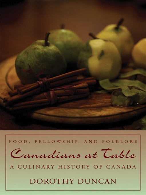 Canadians at Table (eBook): Food, Fellowship, and Folklore: A Culinary History of Canada
