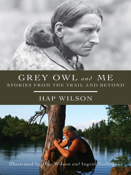 Grey Owl and Me (eBook): Stories From the Trail and Beyond
