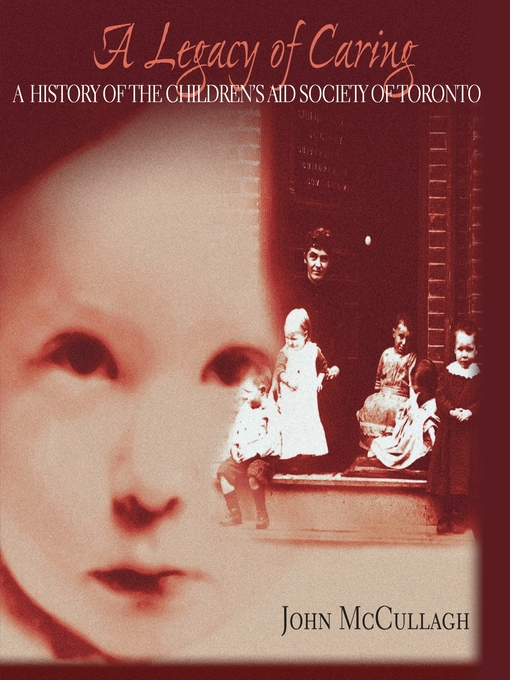 A Legacy of Caring (eBook): A History of the Children's Aid Society of Toronto