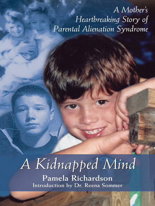 A Kidnapped Mind (eBook): A Mother's Heartbreaking Memoir of Parental Alienation