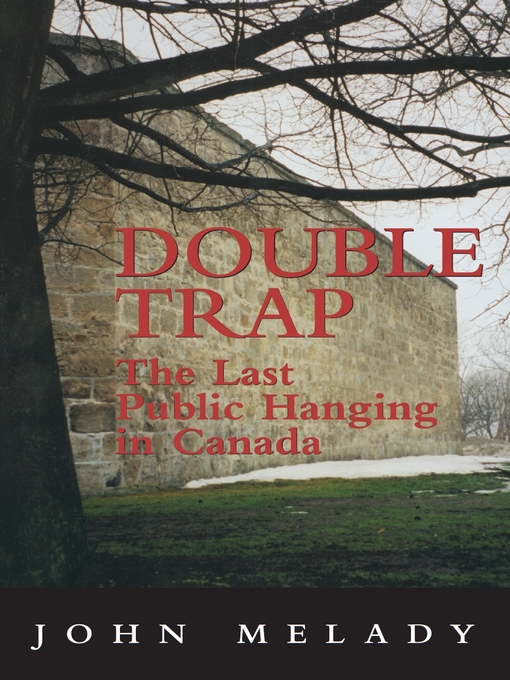 Double Trap (eBook): The Last Public Hanging in Canada