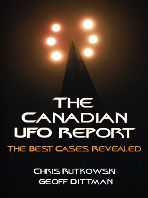 The Canadian UFO Report (eBook): The Best Cases Revealed