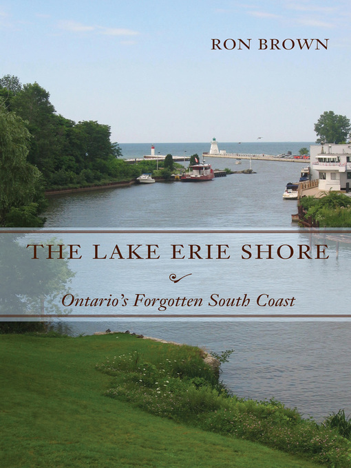 The Lake Erie Shore (eBook): Ontario's Forgotten South Coast