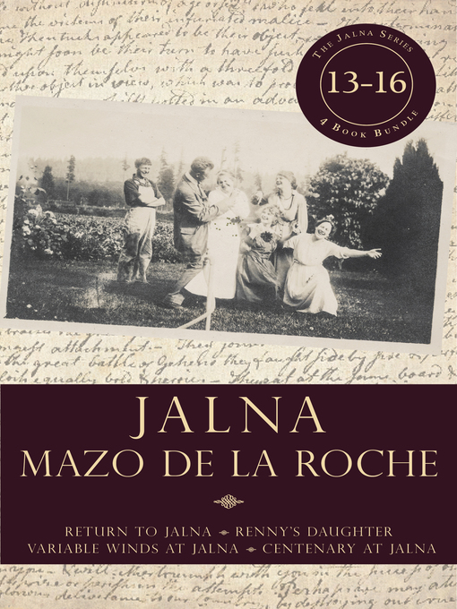 Books 13-16: Return to Jalna / Renny's Daughter / Variable Winds at Jalna / Centenary at Jalna (eBook)