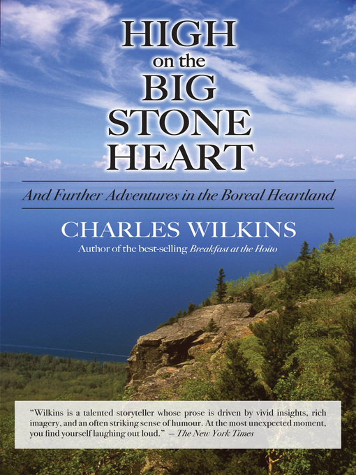 High on the Big Stone Heart (eBook): And Further Adventures in the Boreal Heartland