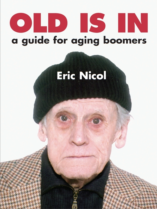 Old Is In (eBook): A Guide For Aging Boomers