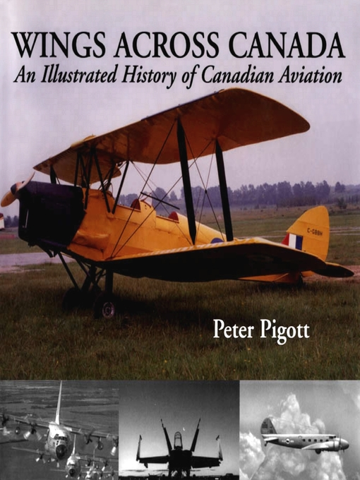 Wings Across Canada (eBook): An Illustrated History of Canadian Aviation
