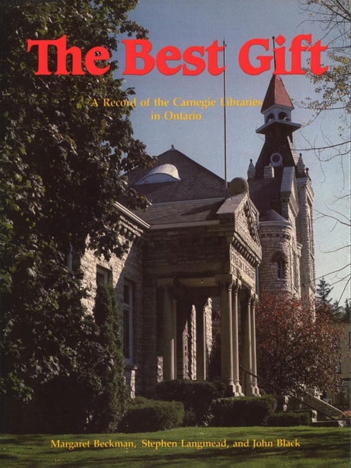 The Best Gift (eBook): A Record of the Carnegie Libraries in Ontario
