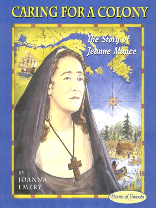 Caring for a Colony (eBook): The Story of Jeanne Mance