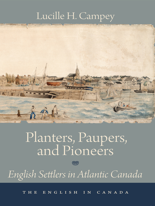 Planters, Paupers, and Pioneers (eBook): English Settlers in Atlantic Canada