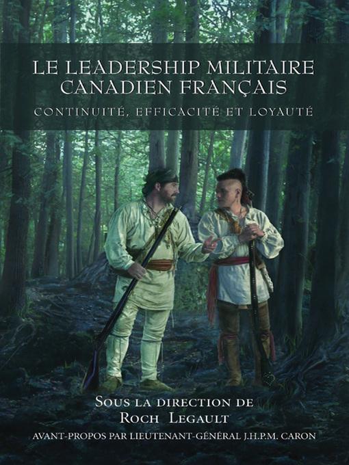 Le Leadership militaire Canadien français (eBook): Continuité, efficacité et loyauté