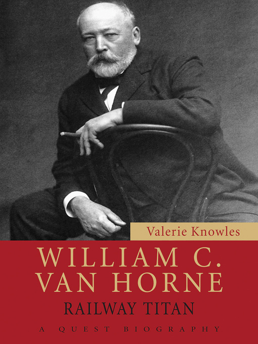 William C. Van Horne (eBook): Railway Titan