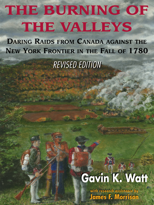 The Burning of the Valleys (eBook): Daring Raids from Canada Against the New York Frontier in the Fall of 1780