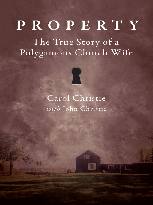 Property (eBook): The True Story of a Polygamous Church Wife