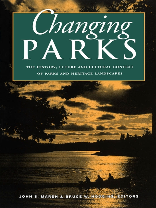 Changing Parks (eBook): The History, Future and Cultural Context of Parks and Heritage Landscapes