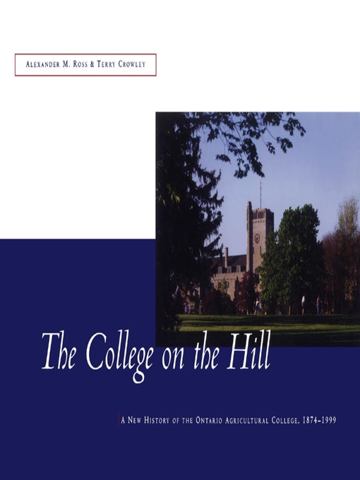 The College on the Hill (eBook): A New History of the Ontario Agricultural College, 1874-1999