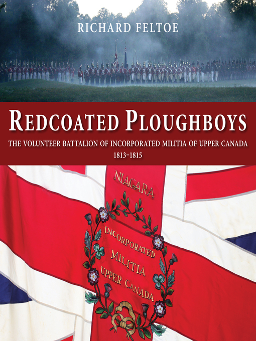 Redcoated Ploughboys (eBook): The Volunteer Battalion of Incorporated Militia of Upper Canada, 1813-1815