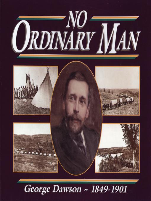 No Ordinary Man (eBook): George Mercer Dawson 1849-1901