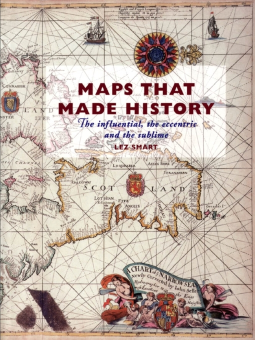 Maps That Made History (eBook): The Influential, the Eccentric and the Sublime
