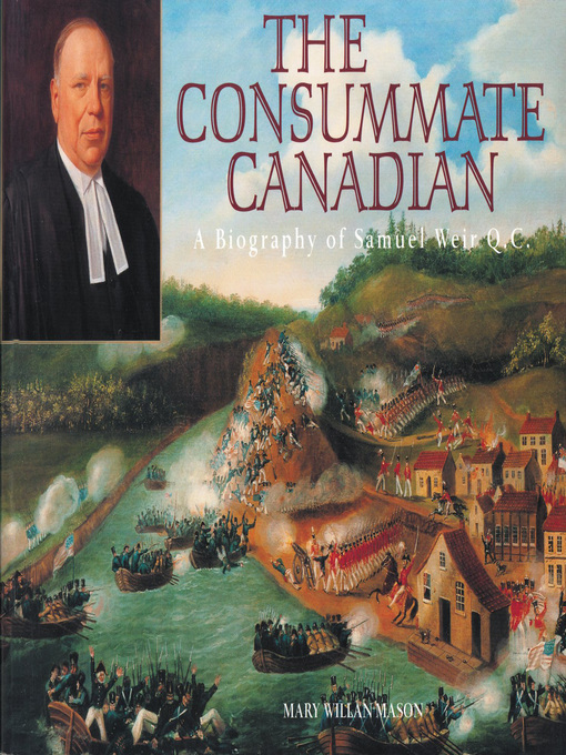 The Consummate Canadian (eBook): A Biography of Samuel Edward Weir Q. C.