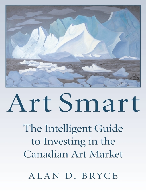 Art Smart (eBook): The Intelligent Guide to Investing in the Canadian Art Market