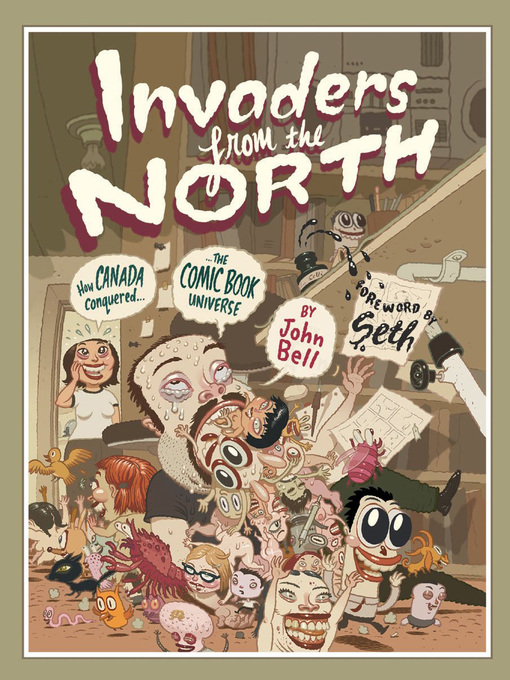 Invaders from the North (eBook): How Canada Conquered the Comic Book Universe
