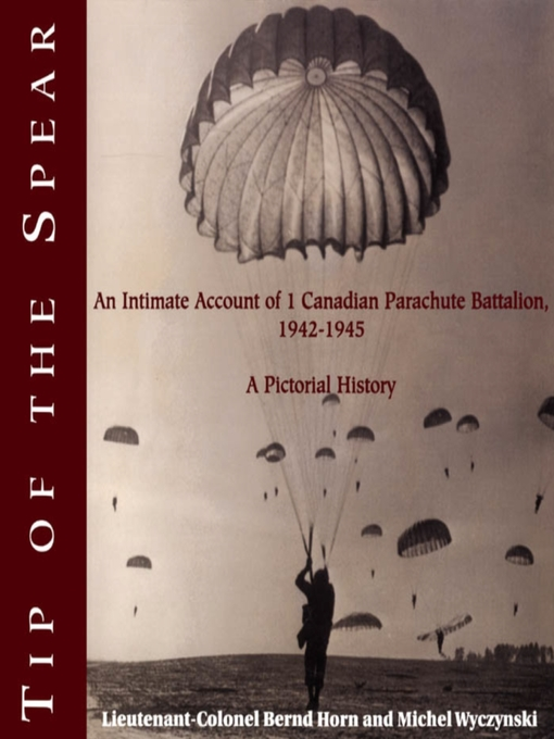 Tip of the Spear (eBook): An Intimate Account of 1 Canadian Parachute Battalion, 1942-1945