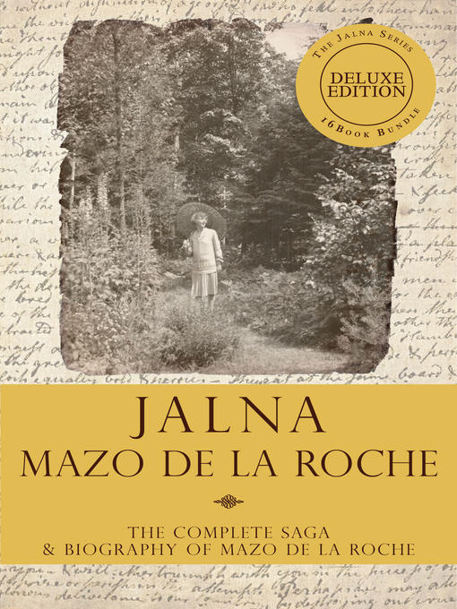 The Jalna Saga (eBook): All Sixteen Books of the Enduring Classic Series & The Biography of Mazo de la Roche