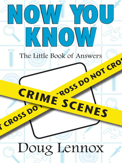 Now You Know Crime Scenes (eBook): The Little Book of Answers