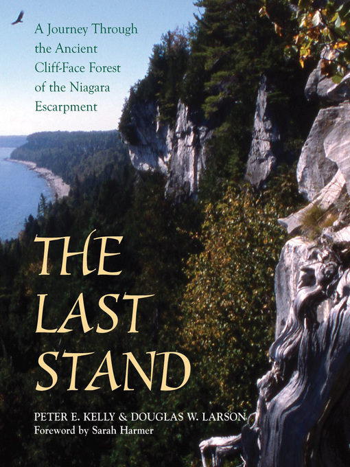 The Last Stand (eBook): A Journey Through the Ancient Cliff-Face Forest of the Niagara Escarpment