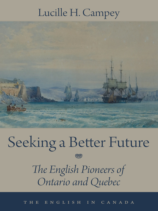 Seeking a Better Future (eBook): The English Pioneers of Ontario and Quebec